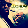 I Got To How I Do ft. Da-Butcha