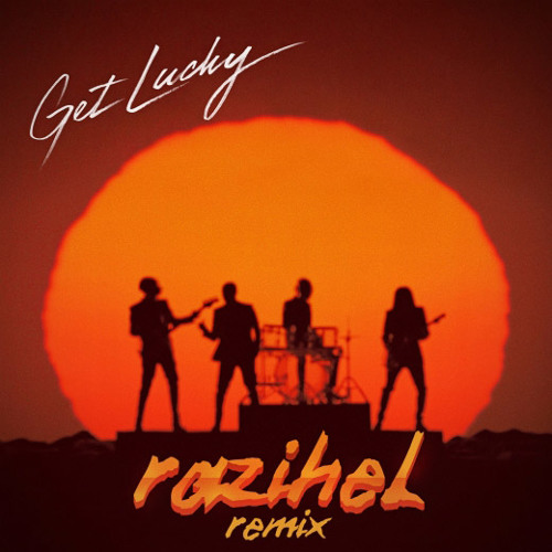 Daft Punk - Get Lucky (Razihel Remix) [FREE DL IN DESCRIPTION]