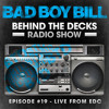 Behind The Decks Radio Show - Episode 19 (Live From EDC Chicago)