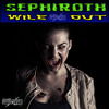 Sephiroth - Wile Out (Out Now)
