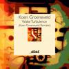 Koen Groeneveld - Wake Turbulence (Koen Groeneveld Remake)
