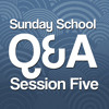 Sunday School Q&A Session 5 - May 24th 2015