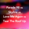 Parade 98 vs Skyline vs Love Me Again vs Tear The Roof Up (NOOQ Mashup) *FREE DO...