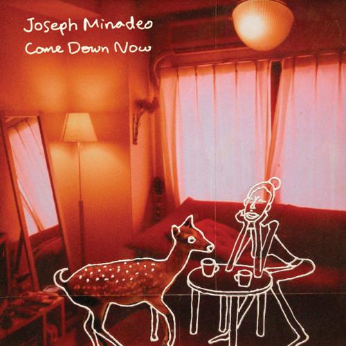 Joseph Minadeo - Come Down Now - 10 - Cloud Cover