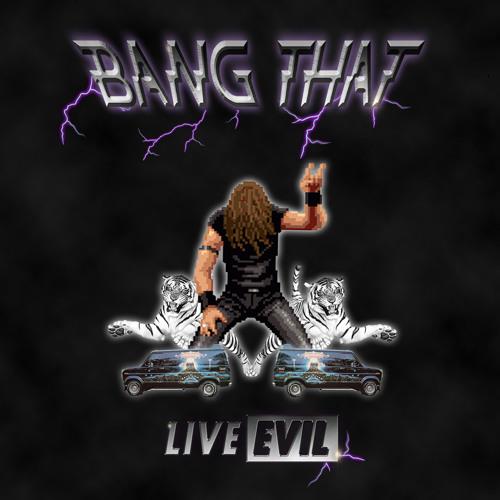 Bang That