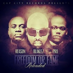 Blaklez - Freedom Or Fame Reloaded Feat. Reason & P.R.O (Radio Mix)