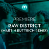 Premiere: Raw District 'Her Mind' (Martin Buttrich remix)
