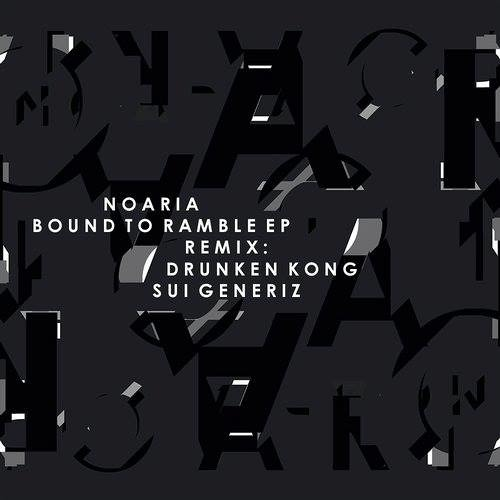 NOARIA - BOUND TO RAMBLE (DRUNKEN KONG remix)     OUT NOW!!!