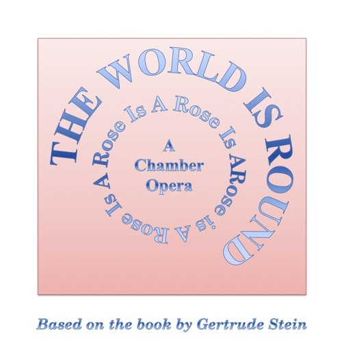 The World Is Round: A Chamber Opera