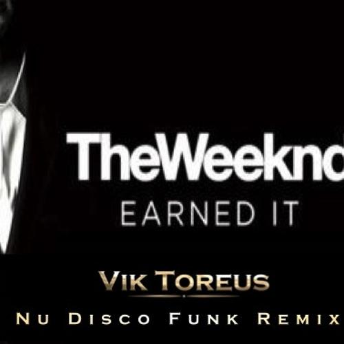 The Weeknd - Earned It (Nu Disco Funk Remix)