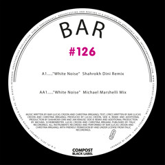BAR - White Noise (Shahrokh Dini Remix)