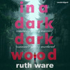In A Dark Dark Wood By Ruth Ware (Audiobook Extract) read by Imogen Church