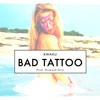 Bad Tattoo [Prod. Diamond Style]