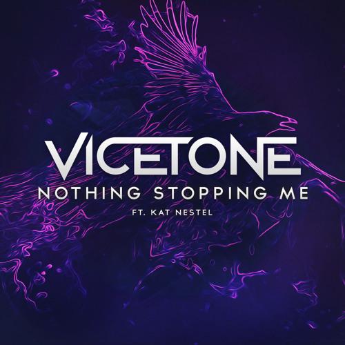 Vicetone - Nothing Stopping Me Ft. Kat Nestel