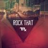 Rock That (Original Mix) ~Free Download~