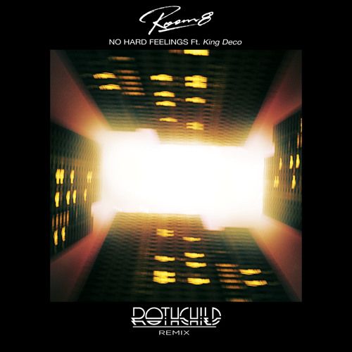 No Hard Feelings (feat. King Deco) [Rothchild Remix]