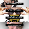 Dillon Francis - We Make It Bounce (ft. Major Lazer & Stylo G) [Jayden Jaxx Bootleg]