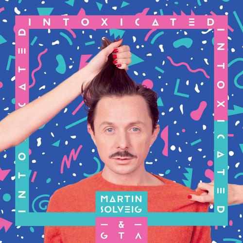 Martin Solveig & GTA - Intoxicated (99 Souls Remix Radio Edit)