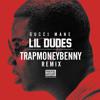 Gucci Mane - Lil' Dudes Feat. DHK$ (TrapMoneyBenny Remix)