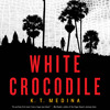 White Crocodile by K.T. Medina, read by Mary Jane Wells - Audiobook Excerpt