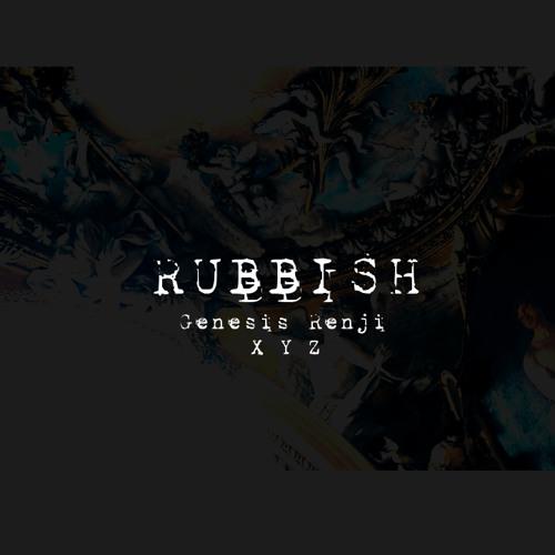 Rubbish (Prod. by XYZ) - Genesis Renji