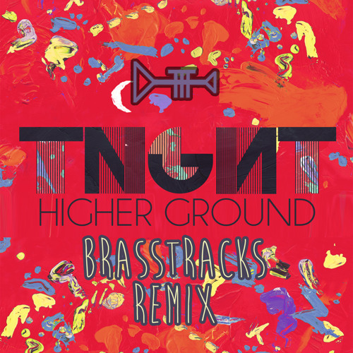TNGHT - Higher Ground (Brasstracks Remix)