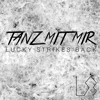 Lucky Strikes Back - Tanz Mit Mir (Kyma Remix)