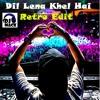 Dil Lena Khel Hai - DJ Mack AbuDhabi Remix mp3