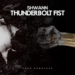 Shwann - Thunderbolt Fist (Original Mix) [Wanted Tunes Exclusive]