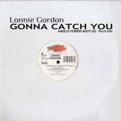 """Lonnie Gordon - """"Gonna Catch You"""" (Angelo Ferreri Bootleg - Pitch Edit) // FREE DL"""