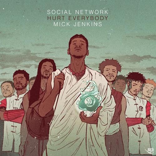 Hurt Everybody & Mick Jenkins - Social Network (GANG)