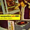 Wax Poetics Radio Podcast 001 with Miles Perlich