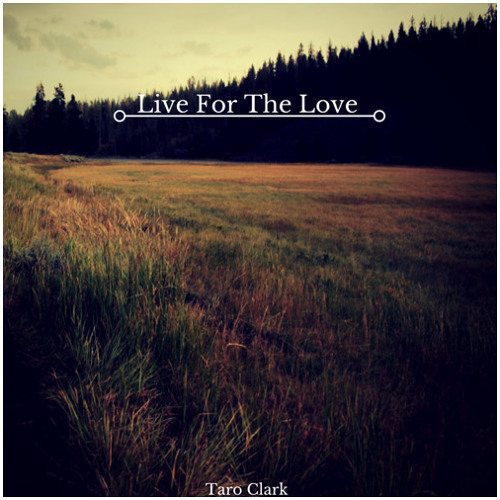 Taro - Live For The Love (Starr Child Remix) 2nd PLACED WINNING ENTRY!!