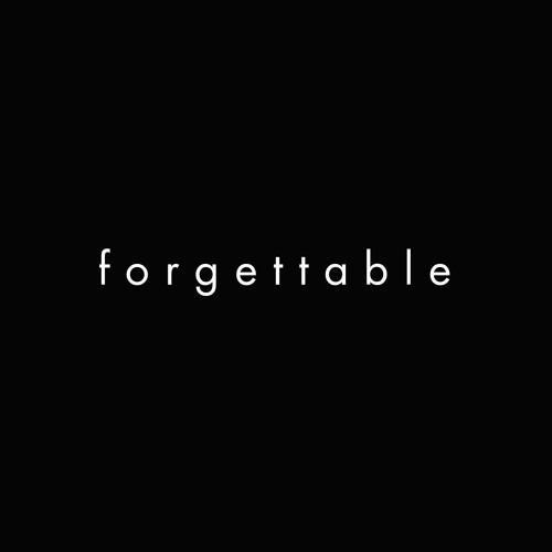 Forgettable (ft. Olivia)
