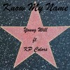 Know My Name by Young Will ft. KP Colors