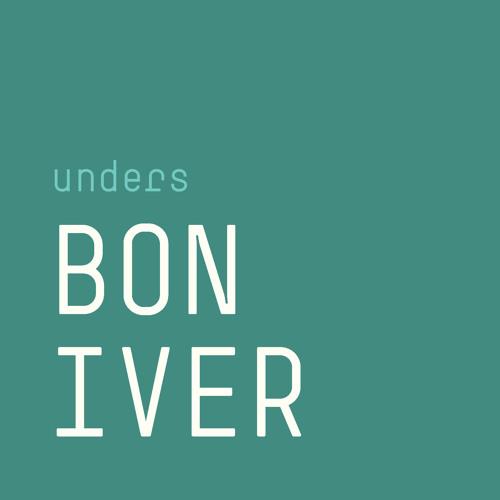 Bon Iver - Hinnom, TX (unders remix)