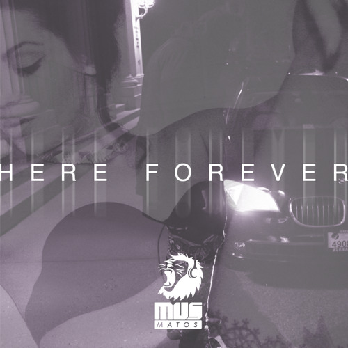 Mus Matos | Here Forever