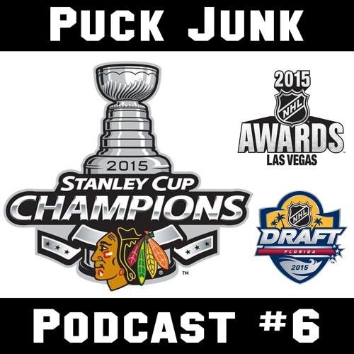 Puck Junk Podcast #6 - 7/1/2015