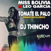 TOMATE EL PALO (ACPMIX DJ THINCHO) - MISS BOLIVIA & LEO GARCIA