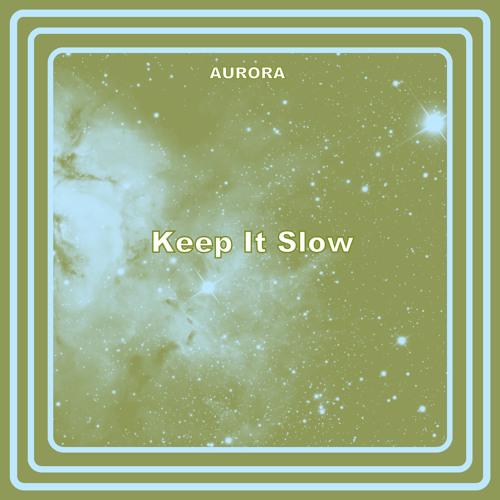 Keep It Slow