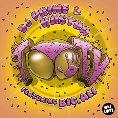 DJ PRIME & KASTRA - TOOTY (FT BIG ALI) (KRUEGER & DIXIE REMIX)