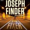 The Fixer by Joseph Finder, read by Steven Kearney