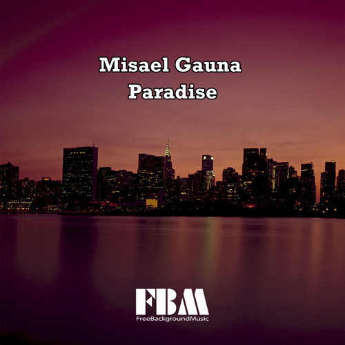 Misael Gauna - Paradise