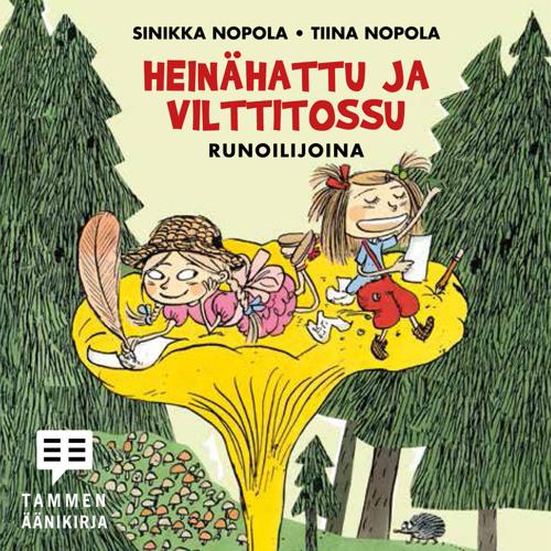 Tiina Nopola - Sinikka Nopola: Heinähattu ja Vilttitossu runoilijoina (näyte äänikirjasta)