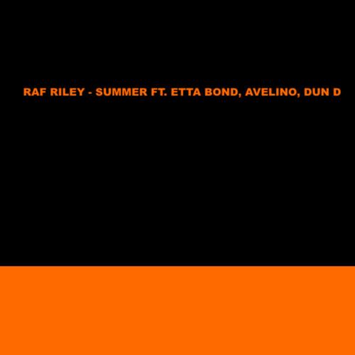 Raf Riley - Summer Ft. Etta Bond, Avelino, Dun D