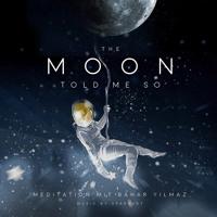 The Moon Told Me So - Mond Meditation mit Bahar Yilmaz