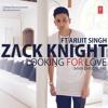 Zack Knight Ft. Arijit Singh - Looking For Love (Main Dhoondne)