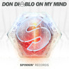 Don Diablo - On My Mind (Out Now!) Portada del disco