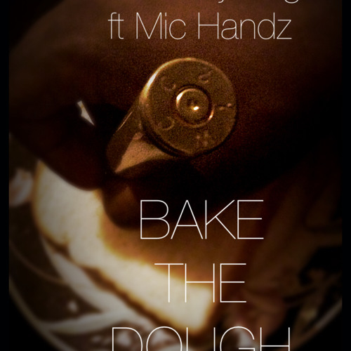 Bake The Dough ft Mic Handz (Prod. by Wavy Bagels)