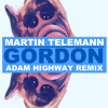 MARTIN TELEMANN - GORDON (ADAM HIGHWAY REMIX)- SNIPPET
